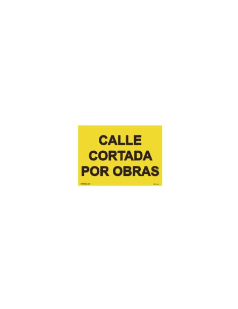 SEÑAL OBRAS PVC CALLE CORTADA POR OBRAS