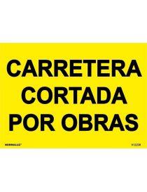 SEÑAL OBRAS PVC CARRETERA CORTADA POR OBRAS