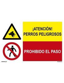 ATENCION PERROS PELIGROSOS/PROH. EL PASO