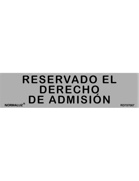 Placa Informativa Reservado el Derecho de Admisión